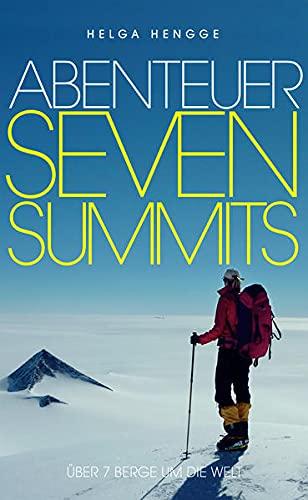 Abenteuer Seven Summits: Über sieben Berge um die Welt