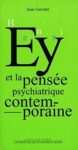 Henri Ey et la pensée psychiatrique contemporaine