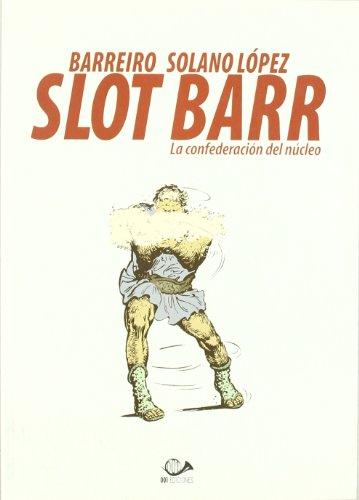 SLOT BARR 01: LA CONFEDERACION DEL NUCLEO