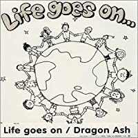 Life Goes on by Dragon Ash (2002-01-23)