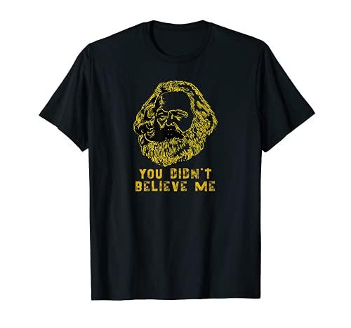 Karl Marx: No me creíste - Diseño del marxismo Pop Art Camiseta