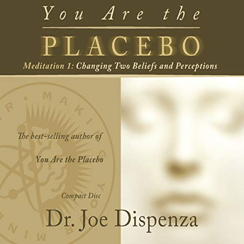 You Are the Placebo Meditation 1     Changing Two Beliefs and Perceptions              By:                                                                                                                                 Dr. Joe Dispenza                               Narrated by:                                                                                                                                 Dr. Joe Dispenza                      Length: 55 mins     979 ratings     Overall 4.7