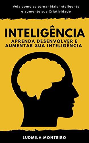 Inteligência: Aprenda Desenvolver e Aumentar sua Inteligência (Portuguese Edition)