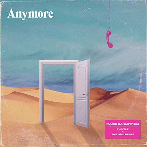 anymore. (FloFilz & The Deli Remix)