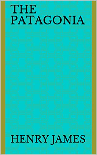 The Patagonia (English Edition)