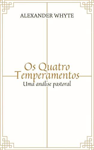 Os Quatro Temperamentos: Uma análise pastoral