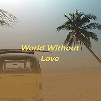 World Without Love