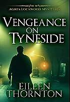 Vengeance On Tyneside: Premium Hardcover Edition