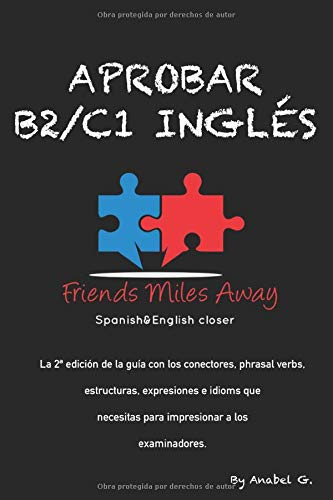 Aprobar B2/ C1 inglés: Friends Miles Away (SERIE APROBAR EXÁMENES AVANZADOS DE INGLÉS (WRITING Y SPEAKING))