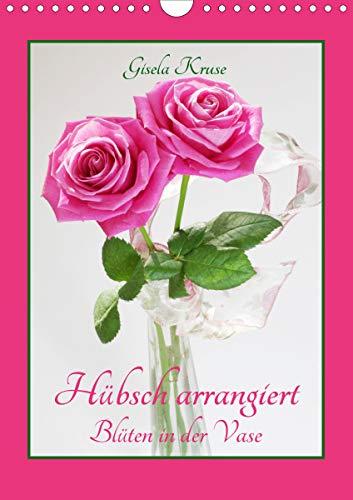 Hübsch arrangiert Blüten in der Vase (Wandkalender 2021 DIN A4 hoch)