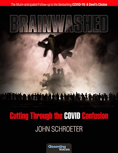 Brainwashed: Cutting Through the COVID Confusion by [John Schroeter]