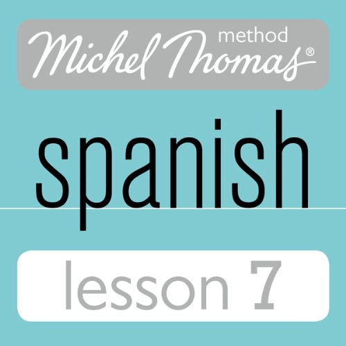 Michel Thomas Beginner Spanish, Lesson 7 audiobook cover art