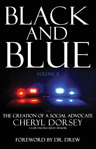 Black and Blue: The Creation Of A Social Advocate (Volume 2)