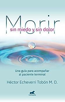Book's Cover of Morir sin miedo y sin dolor Versión Kindle