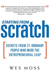 Starting From Scratch: Secrets from 21 Ordinary People Who Made the Entrepreneurial Leap Hardcover