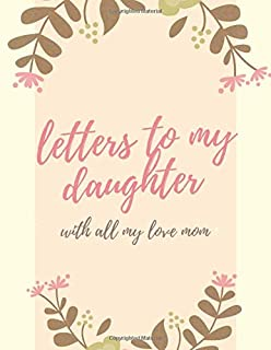 Letters to my daughter with all my love mom: :Letters to my Daughter with all my LOVE,Large size 8.5x11