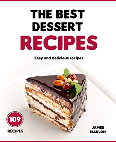 The best dessert Recipes: easy and delicious recipes,dessert recipes,cake roll recipes, cake chocolate fondant,spilled cakes,desserts for every day
