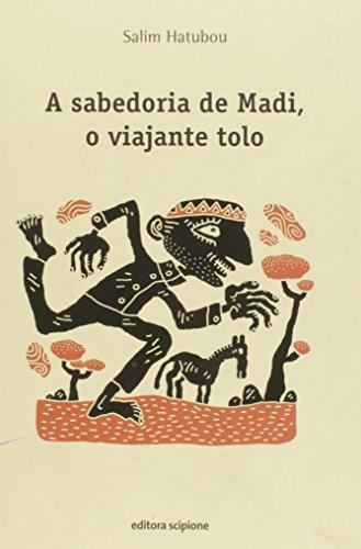 A sabedoria de Madi, o viajante tolo