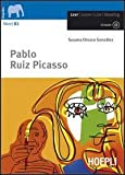 Pablo Ruiz Picasso. Con CD Audio. Con espansione online [Lingua spagnola]