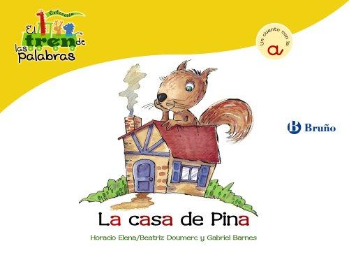 La casa de Pina: Un cuento con la A (Castellano - A Partir De 3 Años - Libros Didácticos - El Tren De Las Palabras)