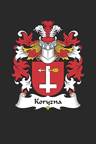 Koryzna: Koryzna Coat of Arms and Family Crest Notebook Journal (6 x 9 - 100 pages)