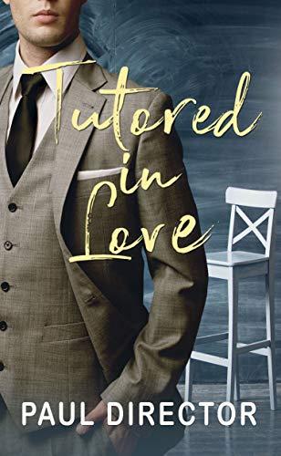TUTORED IN LOVE by Director, Paul