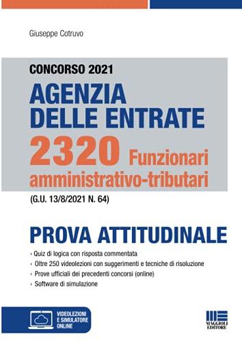 Concorso 2021 Agenzia delle Entrate. 2320 Funzionari Amministrativo-Tributari. Prova attitudinale