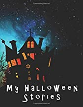 My Halloween Stories: Prompt notebook for writing stories and drawing