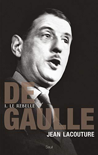 De Gaulle - tome 1 Le rebelle (1)