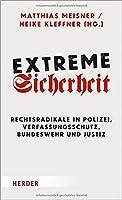Extreme Sicherheit: Rechtsradikale in Polizei, Verfassungsschutz, Bundeswehr und Justiz