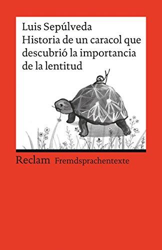 Historia de un caracol que descubrió la importancia de la lentitud: Reclams Rote Reihe – Fremdsprachentexte (Spanish Edition)