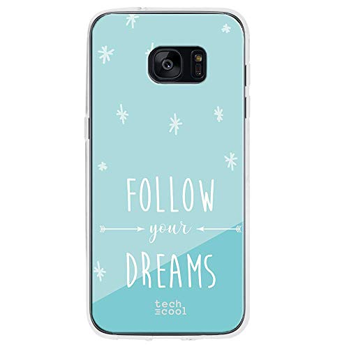 Funnytech Funda Silicona para Samsung Galaxy S7 Edge [Gel Silicona Flexible, Diseño Exclusivo] Frase Follow Your Dreams Fondo Azul Celeste
