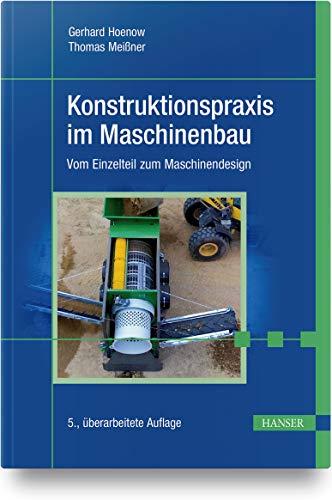 Konstruktionspraxis im Maschinenbau: Vom Einzelteil zum Maschinendesign