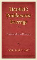 Hamlet's Problematic Revenge: Forging a Royal Mandate