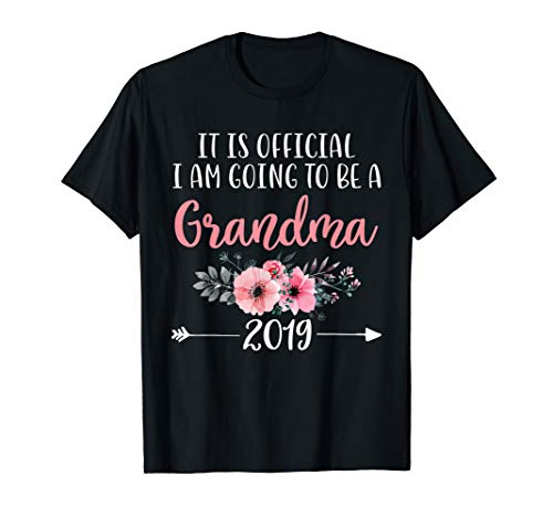 It Is Official I Am Going To Be a Grandma 2019 T-Shirt