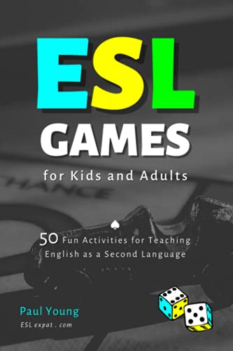 Compare Textbook Prices for ESL Games for Kids and Adults: 50 Fun Activities for Teaching English as a Second Language  ISBN 9798541553123 by Young, Paul
