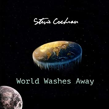 World Washes Away