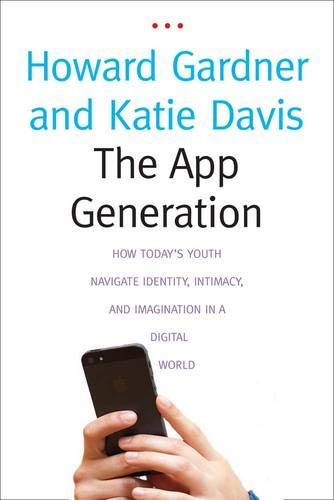 Image of The App Generation: How Today's Youth Navigate Identity, Intimacy, and Imagination in a Digital World