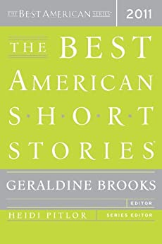 The Best American Short Stories 2011: The Best American Series (The Best American Series ®) by [Geraldine Brooks, Heidi Pitlor]