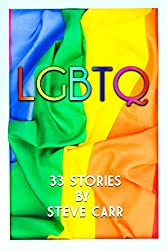 Image: LGBTQ: 33 Short Stories | Kindle Edition | by Steve Carr (Author). Publication Date: January 22, 2020