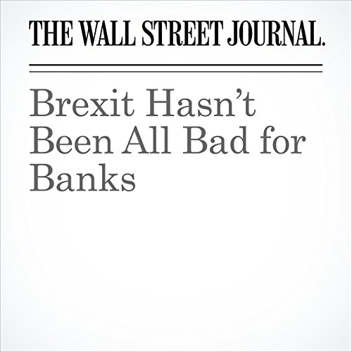Brexit Hasn't Been All Bad for Banks cover art