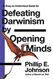 0830813608 Defeating Darwinism by Opening Minds