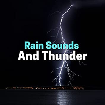 Rain Sounds and Thunder