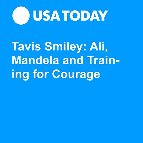 Tavis Smiley: Ali, Mandela and Training for Courage audiobook cover art