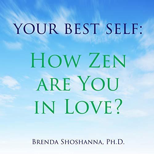 Your Best Self: How Zen Are You in Love? audiobook cover art