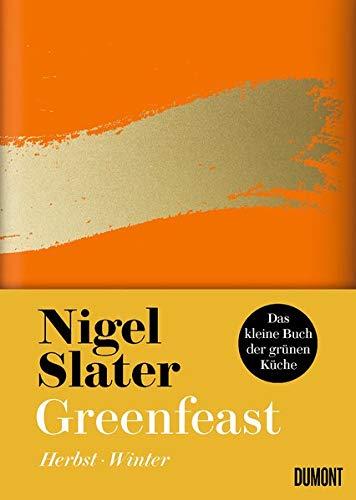 Greenfeast: Herbst / Winter: Herbst / Winter (Das kleine Buch der grünen Küche, Band 2)