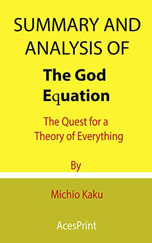 Summary and Analysis of The God Equation: The Quest for a Theory of Everything By Michio Kaku