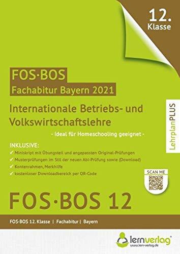 Abiturprüfung FOS/BOS Bayern 2021 - Internationale Betriebs- und Volkswirtschaftslehre 12. Klasse