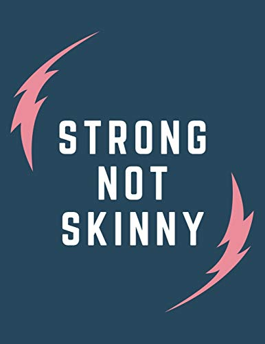 Strong Not Skinny: 47 Week Workout&Diet Journal For Women | Blue Motivational Workout/Fitness and/or Nutrition Journal/Planners | 100 Pages | Happy ... | Food & Exercise Journal 2020 | Diet Planner