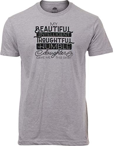 My Beautiful Intelligent Daughter Gave Me This- Funny Dad Grandpa Father T-Shirt-(Adult,XL) Sport Grey